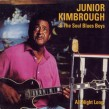 Kimbrough Junior- All Night Long