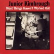Kimbrough Junior- Most Things Haven't Worked Out
