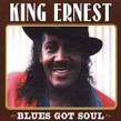 King Ernest- Blues Got Soul (USED)