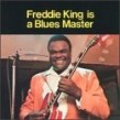 King Freddie-Freddie King Is A Blues Master
