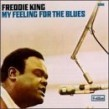 King Freddie-My Feeling For The Blues