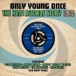 KING Records Story-(2CDS) Only Young Once