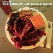 Kubek Smokin' Joe- Served Up Texas Style  BEST OF ROUNDER YEARS