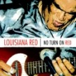 Louisiana Red- No Turn On Red