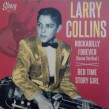Larry Collins-(45RPM LTD) Rockabilly Forever/ Bed Time Story Gir
