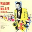 Allen Lee- Walkin With Mr. Lee (BONUS TRACKS)