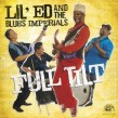 Lil Ed & Blues Imperials- Full Tilt