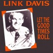 Davis Link- Let The Good Times Roll