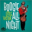 Little Victor- Boogie All Night!!!