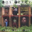Los Terry- From Africa To Camaguey AFRO CUBAN JAZZ