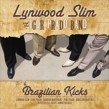 Lynwood Slim & Igor Prado Band- Brazilian Kicks!!