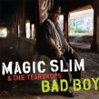 Magic Slim & The Teardrops- Bad Boy