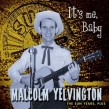 Yelvington Malcolm- Its Me Baby- The SUN Years