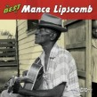 Lipscomb Mance- The BEST Of