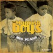 Mannish Boys- Big Plans