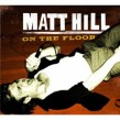 Hill Matt- On The Floor
