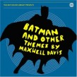 Davis Maxwell- BATMAN & Other Themes
