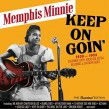 Memphis Minnie- Keep On Goin 1930-1953