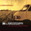 M Is For Mississippi- LIVE Recordings in Mississippi 2008
