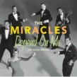 Miracles- (2CDS) Depend On Me- THE EARLY ALBUMS (LTD EDITION)