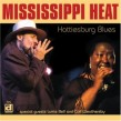 Mississippi Heat- Hattiesburg Blues