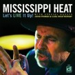 Mississippi Heat- Let's Live It Up