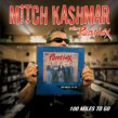 Kashmar Mitch & The PONTIAX- 100 Miles To Go (w/ bonus tracks)