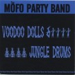 Mofo Party Band- Voodoo Dolls Jungle Drums