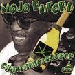 Buford Mojo-Champagne And Reefer