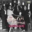 MORE Mellow Cats n' Kittens- Hot R&B and Cool Blues 1946-1952