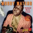 Waters Muddy- (2CDS) Natural Born Lover