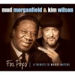 Morganfield Mud /Kim Wilson- Tribute To Muddy Waters