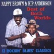 Brown Nappy  Kip Anderson- Best Of Both Worlds