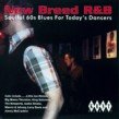 New Breed R&B- Uptempo Blues from KENT/ MODERN