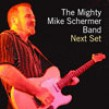 Schermer Mighty Mike- Next Set