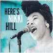 Hill Nikki- Here's Nikki Hill