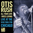Rush Otis-Live At The Wise Fools Pub Chicago: All Your Love