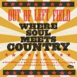 Out Of Left Field- Where Soul Meets Country