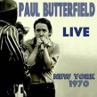 Butterfield Paul-(2CDS) LIVE New York 1970