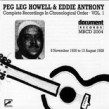 Howell Peg Leg/ Eddie Anthony- Complete Recordings Vol.1