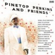 Perkins Pinetop- And Friends