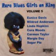 RARE BLUES GIRLS ON KING-  Volume 5