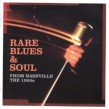 Rare Blues & Soul- From Nashville- The 1960's Vol 1