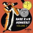 Rare R&B Honkers- Volume 3