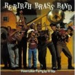 Rebirth Brass Band- Feel Like Funkin' It Up