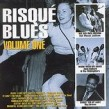 Risque Blues Vol.1- NASTY Post War R&B