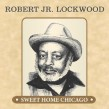 Lockwood Robert Jr- Sweet Home Chicago (JOB Recordings)