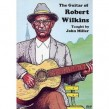 The Guitar Of Robert Wilkins- DVD Taught By John Miller