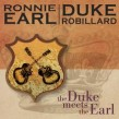Earl Ronnie/ Duke Robillard- The DUKE Meets The EARL