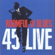 Roomful Of Blues- 45 Live